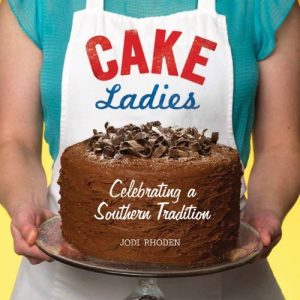 Cake Ladies by Jodi Rhoden
